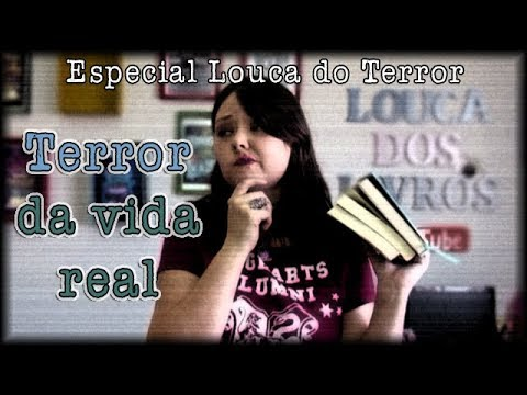 Terror da vida Real {LOUCA DO TERROR #9}