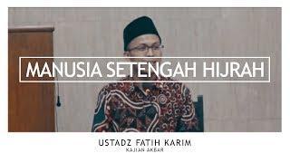 "Video ""Manusia Setengah Hijrah""   Ustadz Fatih Karim   KAJIAN AKBAR JOGOKARIYAN MP3, 3GP, MP4, WEBM, AVI, FLV Oktober 2018"
