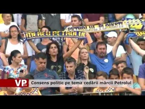 Consens politic pe tema cedării mărcii Petrolul