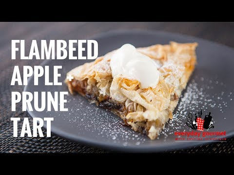 Flambeed Apple and Prune Tart | Everyday Gourmet S7 E15