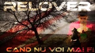 Relover-Cand nu voi mai fi