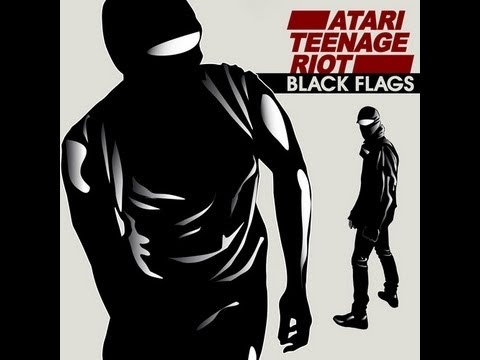 Black flags - Go here to watch WIKILEAKS ANONYMOUS EDIT 3 ! http://youtu.be/nAD82J6QMPU Atari Teenage Riot -