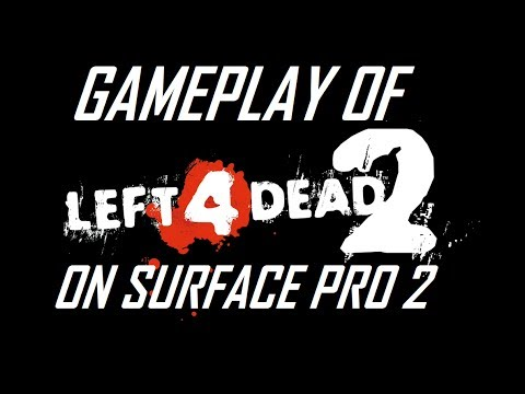Left 4 Dead 2 Turns Microsoft's Surface Pro 2 into an Awesome Gaming Device – Video