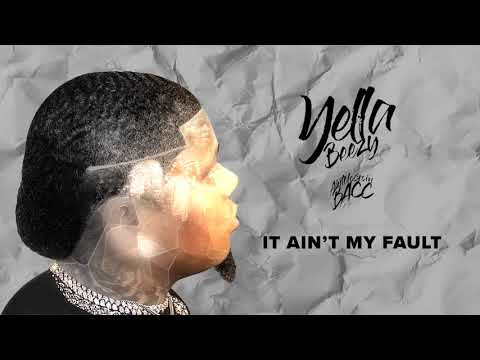 "Yella Beezy - "" It Ain't My Fault"" (Official Audio)"