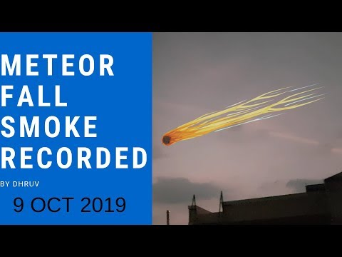 Strange Meteor Fall Smoke Recorded - OCT - 2019 - India
