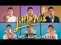 LITTLE MIX - GLORY DAYS ACAPELLA MEDLEY | INDY DANG