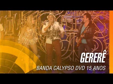 Banda Calypso e Nelsinho Rodrigues - Gererê