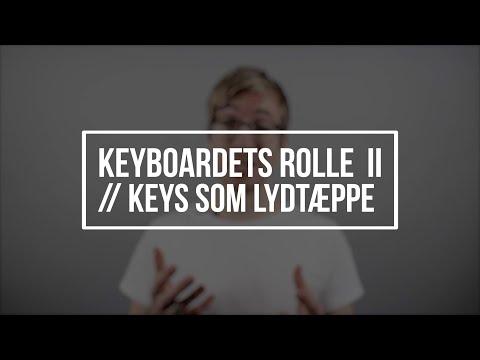 Hør Keyboardets rolle II // Keyboardet som et lydtæppe // Nicolai Sørensen på youtube