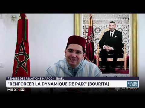 Bourita: la reprise des relations Maroc-Israël, une occasion de renforcer la dynamique de la paix
