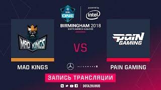 Mad Kings vs paiN, ESL One Birmingham SA qual, game 2 [Mortalles]