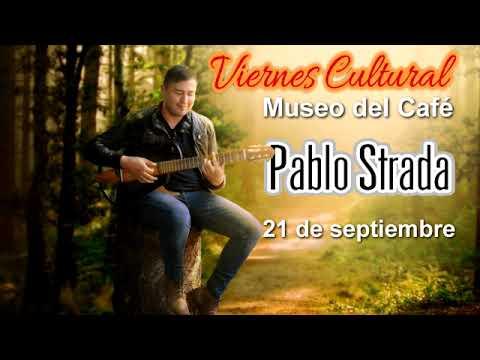 Viernes Cultural presenta Pablo Strada