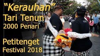 Video Tari Tenun Kolosal Kerauhan / Petitenget Festival 2018 MP3, 3GP, MP4, WEBM, AVI, FLV Oktober 2018