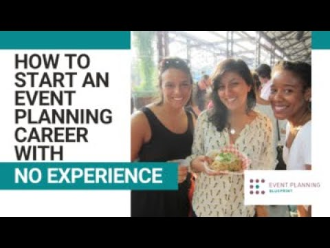 How to Start an Event Planning Career With No Experience
