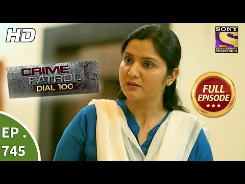 Crime Patrol Dial 100 - Ep 745 - Full Episode - 30th  March, 2018