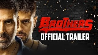 Nonton Brothers Official Trailer   Akshay Kumar  Sidharth Malhotra  Jackie Shroff And Jacqueline Fernandez Film Subtitle Indonesia Streaming Movie Download