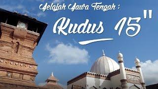 """TVC Jelajah Jawa Tengah : Kudus 15"""""""