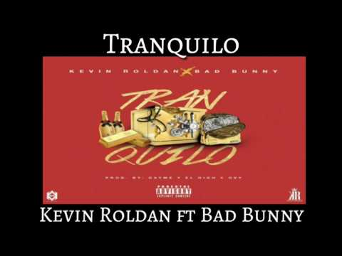 Bad Bunny Ft. Kevin Roldan_Tranquilo