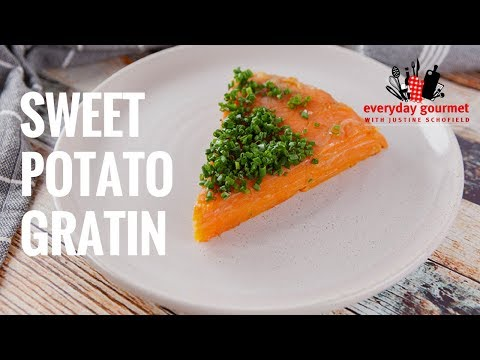 Sweet Potato Gratin | Everyday Gourmet S7 E9
