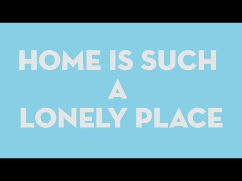 Home Is Such a Lonely Place (Lyric Video)