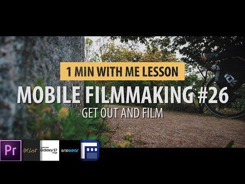 Tutorial 26: Mobile Filmmaking.... Practicing Filmmaking