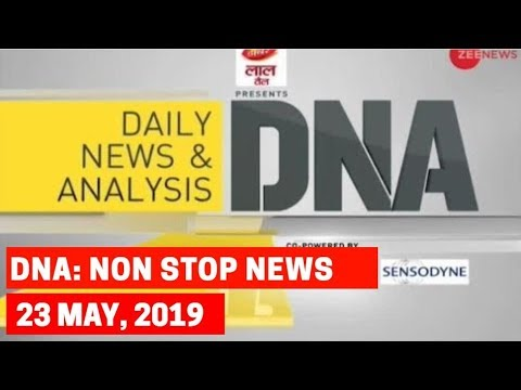 DNA: Non Stop News, 23rd May, 2019