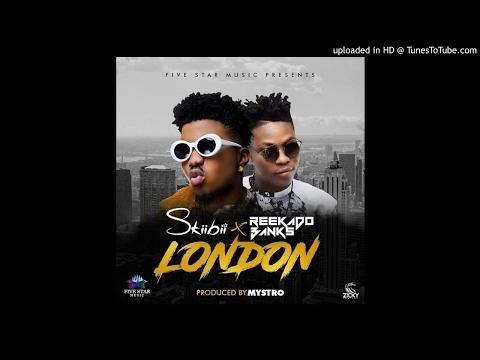 SkiiBii London (ft. Reekado Banks) (Audio) 2017