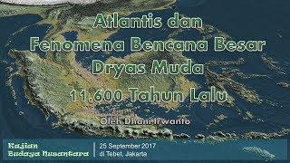 """Video Paparan """"Atlantis dan Fenomena Bencana Besar Dryas Muda 11.600 Tahun Lalu"""" MP3, 3GP, MP4, WEBM, AVI, FLV Maret 2018"""