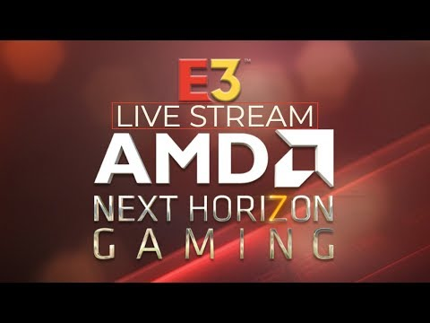 AMD Next Horizon Gaming - E3 Conference 2019