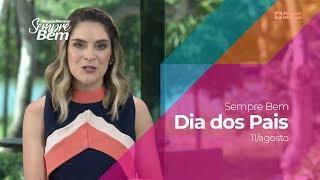 Programa Sempre Bem - Dia Dos Pais - 11/8/2019