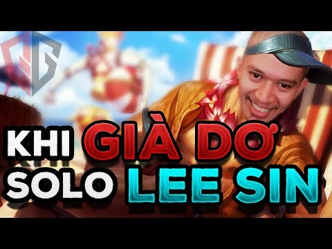 Khi già dơ solo Lee Sin