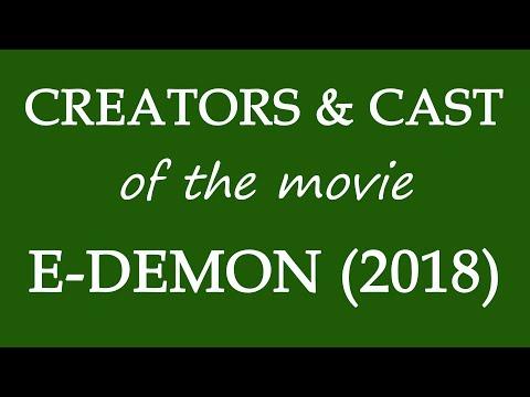 E-Demon (2018) Movie Cast and Creators Information