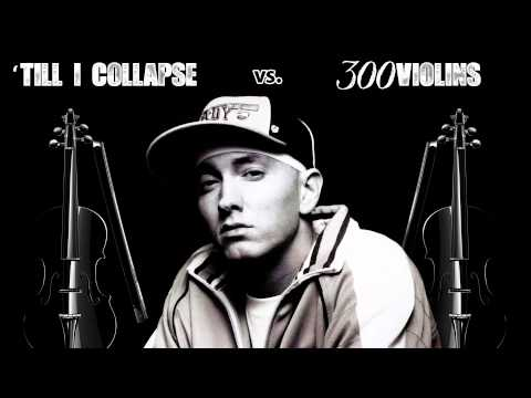 "Eminem ""Till I Collapse"" Vs. 300 Violins"