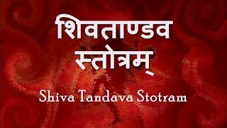 Shiva Tandava Stotram (शिवताण्डवस्तोत्रम्) is a 'stotra' (hymn) that describes Shiva's power and beauty. It was sung by the demon king Ravana, ...