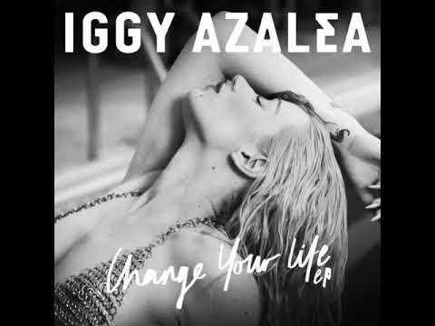 Iggy Azalea   Change Your Life ft  T I  Audio