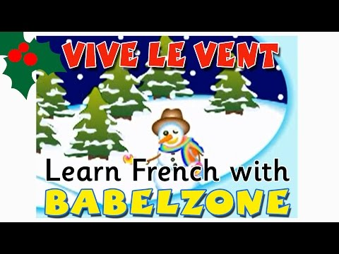 Vive Le Vent French Christmas Song Babelzone Lcf Clubs On