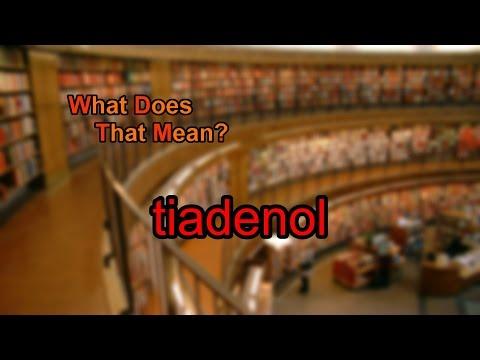 What does tiadenol mean?