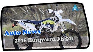 1. AWESOME!!!!2018 Husqvarna FE 501 Price & Spec