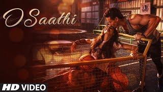 Baaghi 2 : O Saathi Video Song   Tiger Shroff   Disha Patani   Arko   Ahmed Khan   Sajid Nadiadwala