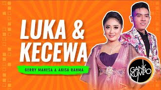 Video Anisa Rahma feat. Gerry Mahesa - Luka dan Kecewa [OFFICIAL] MP3, 3GP, MP4, WEBM, AVI, FLV Januari 2019