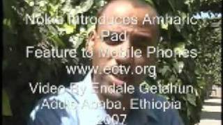 Nokia Amharic Pad Feature Mobile Phones. (Video By: Endale Getahun ECTV)
