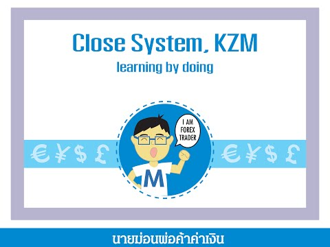 KZM Close System Forex Trading Part 01