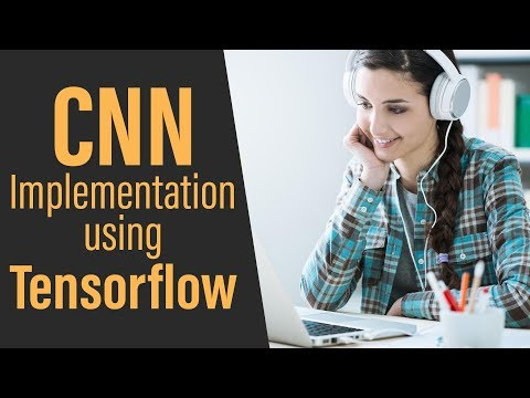 Machine Learning With TensorFlow | CNN Implementation | Part 2 | Eduonix