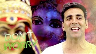 OMG!! Oh My God Don't Worry Hey Ram Official Video Song Akshay Kumar