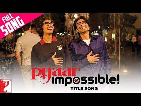 Promo: Pyaar Impossible - Pyaar Impossible (musica)!! (:
