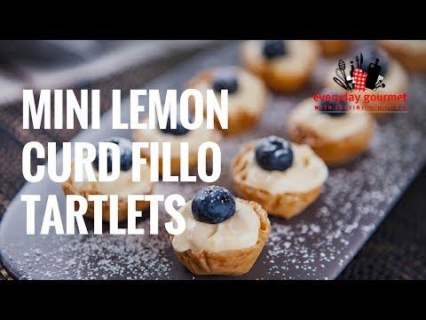 Mini Lemon Curd Fillo Tartlets   Everyday Gourmet S7 E25