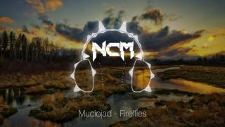 NoCopyrightMusic - best free music only.Free Download: http://ncm.su/muciojad-fireflies/Follow Muciojad:• https://soundcloud.com/muciojad• https://www.facebook.com/MuciojadMusic• https://twitter.com/Muciojad----------------------------------------------------------------Follow NoCopyrightMusic:• https://soundcloud.com/ncmus• https://www.facebook.com/ncmus/• https://vk.com/ncmus• http://ncm.su/----------------------------------------------------------------NoCopyrightMusic is dedicated to promoting only best FREE music, which you can use on your YouTube videos or Twitch.If you use this music you must in the description of your video:1. Include the full title of the track.2. Include a link to this video.3. Credit the artist(s) of the track by including their social network links.----------------------------------------------------------------Subscribe to our channel! ;)
