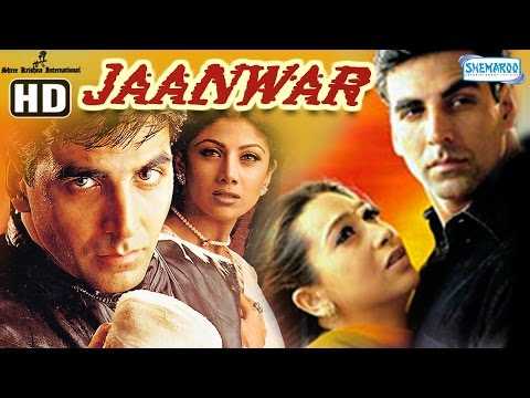 Jaanwar {HD} - Akshay Kumar - Karisma Kapoor - Shilpa Shetty - Hindi Full Movie
