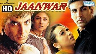 Jaanwar {HD}  Akshay Kumar  Karisma Kapoor  Shilpa Shetty  Hindi Full Movie