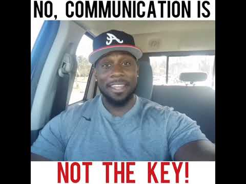 NO, COMMUNICATION IS NOT THE KEY!