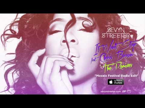 Sevyn Streeter - It Won't Stop ft. Chris Brown [Mozaix Festival Radio Edit]